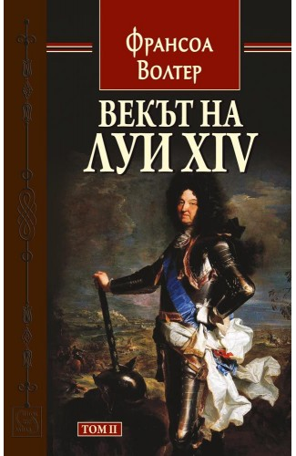The Age of Louis XIV. Volume 2