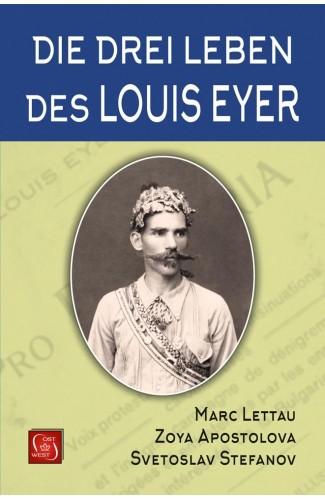 Die drei Leben des Louis Eyer