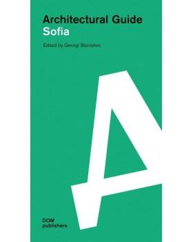 Sofia. Architectural Guide. Архитектурен пътеводител на град София