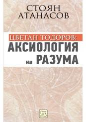 Tzvetan Todorov: Axiology of Reason