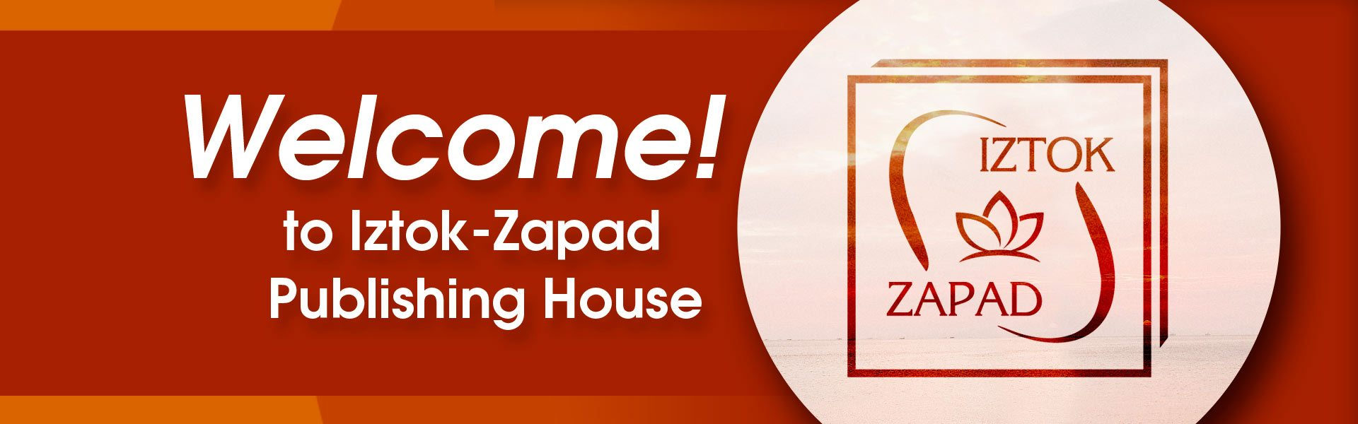 Welcome to Iztok-Zapad Publishing House